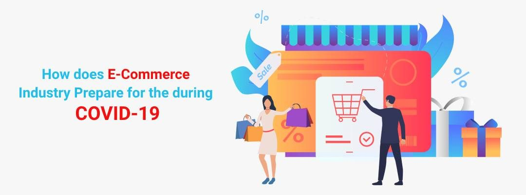 How does E-Commerce Industry Prepare for the during COVID-19